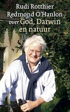 God, Darwin en natuur - Rudi Rotthier, Redmond O'Hanlon (ISBN 9789045013374)