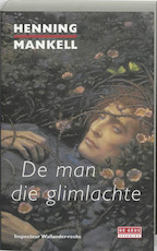 De man die glimlachte - Henning Mankell (ISBN 9789044505153)