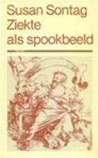 Ziekte als spookbeeld - Susan Sontag (ISBN 9789022975206)
