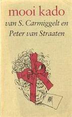 mooi kado van S. Carmiggelt en Peter van Straaten - S. Carmiggelt, Peter van Straaten (ISBN 9789070066239)