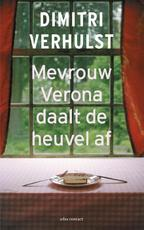 Mevrouw Verona daalt de heuvel af - Dimitri Verhulst (ISBN 9789025425388)
