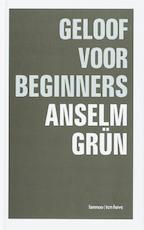 Geloof voor beginners - Anselm Grun (ISBN 9789059950818)
