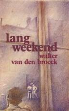 Lang weekend - Walter van den Broeck (ISBN 9789022308226)