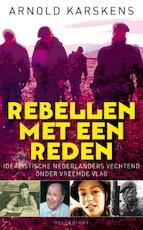 Rebellen met een reden - Arnold Karskens (ISBN 9789029085458)