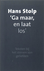 Ga maar, en laat los - Hans Stolp (ISBN 9789025952013)