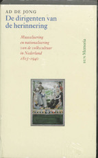 De dirigenten van de herinnering - A. de Jong (ISBN 9789058750228)