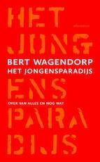 Het jongensparadijs - Bert Wagendorp (ISBN 9789045028934)