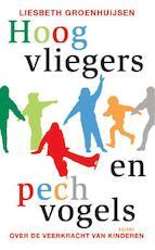 Hoogvliegers en pechvogels - Liesbeth Groenhuijsen (ISBN 9789460031984)