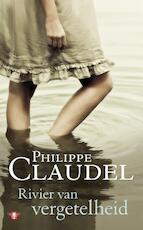 Rivier van vergetelheid - Philippe Claudel (ISBN 9789023454052)