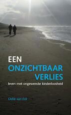 Een onzichtbaar verlies - Odile van Eck (ISBN 9789065232403)