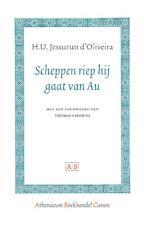 Scheppen riep hij gaat van Au - H.U. Jessurun d'Oliveira (ISBN 9789089641212)