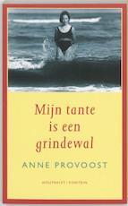 Mijn tante is een grindewal - Anne Provoost (ISBN 9789052403281)