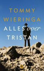 Alles over Tristan - Tommy Wieringa (ISBN 9789023476566)