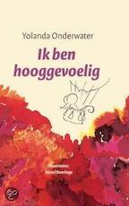 Ja, ik ben hooggevoelig - Yolanda Onderwater (ISBN 9789025903398)