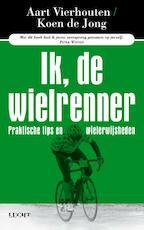 Ik, de wielrenner - Aart Vierhouten, Koen de Jong (ISBN 9789491729300)