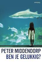 Ben je gelukkig? - Peter Middendorp (ISBN 9789044627701)