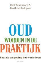 Oud worden in de praktijk - Rudi Westendorp, David van Bodegom (ISBN 9789045029597)