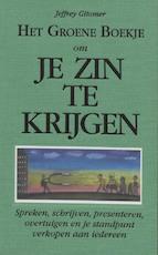 Het groene boekje om je zin te krijgen - J. Gitomer (ISBN 9789043015271)