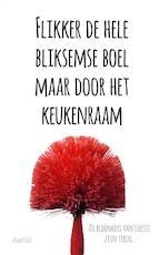 Flikker de hele bliksemse boel maar door het keukenraam - Sjaak de Boer (ISBN 9789402600360)