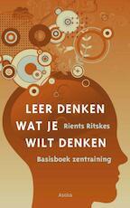 Leer denken wat je wilt denken - Rients Ritskes (ISBN 9789056703479)