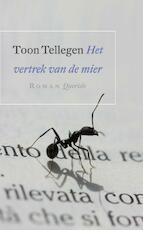 Het vertrek van de mier - Toon Tellegen