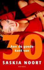 Aan de goede kant van 30 - Saskia Noort (ISBN 9789041425867)