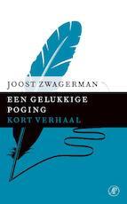 Een gelukkige poging - Joost Zwagerman (ISBN 9789029592079)