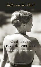 Oud was toen ik jong was - Steffie van den Oord (ISBN 9789025439637)