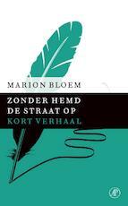 Zonder hemd de straat op - Marion Bloem (ISBN 9789029590082)