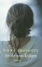 In de zon kijken - Anne Provoost (ISBN 9789021436135)