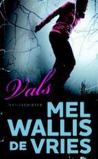 Vals - Mel Wallis de Vries (ISBN 9789026132674)