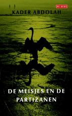 Meisjes en de partizanen - Kader Abdolah (ISBN 9789044529340)