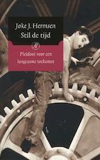 Stil de tijd - Joke J. Hermsen (ISBN 9789029573320)