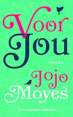 Voor jou - Jojo Moyes (ISBN 9789032514297)