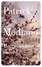 Het circus komt voorbij - Patrick Modiano (ISBN 9789021458267)