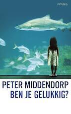 Ben je gelukkig? - Peter Middendorp (ISBN 9789044628456)