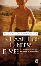 Ik haal je op, ik neem je mee - Niccolò Ammaniti (ISBN 9789048803828)