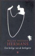 Een heilige van de horlogerie - Willem Frederik Hermans