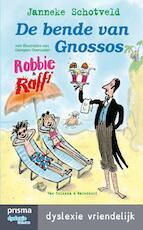 Robbie en Raffi / De bende van Gnossos - Janneke Schotveld (ISBN 9789000334001)
