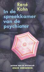 In de spreekkamer van de psychiater - Rene Kahn (ISBN 9789460030598)