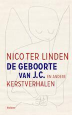 De geboorte van J.C. en andere kerstverhalen - Nico ter Linden (ISBN 9789460036156)