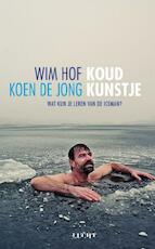 Koud kunstje - Wim Hof, Koen de Jong (ISBN 9789491729256)