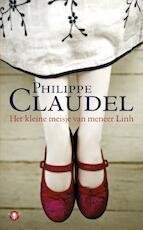Het kleine meisje van meneer Linh - Philippe Claudel (ISBN 9789023453857)