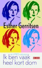 Ik ben vaak heel kort dom - Esther Gerritsen