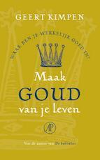Maak goud van je leven - Geert Kimpen (ISBN 9789029573931)