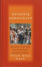 Gelukkig samenleven - Thich Nhat Hanh (ISBN 9789025957117)