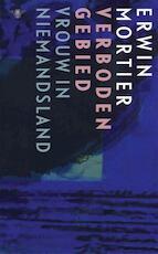 Verboden gebied - Erwin Mortier (ISBN 9789023494836)