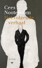 Het volgende verhaal - Cees Nooteboom (ISBN 9789023459743)