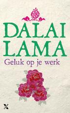 Geluk op het werk - Dalai Lama (ISBN 9789401603799)