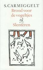 Brood voor de vogeltjes & Slenteren - Simon Carmiggelt, S. Carmiggelt
